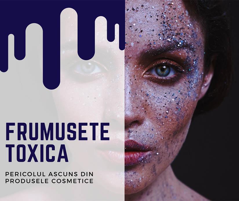 Frumusete toxica – pericolul ascuns din produsele cosmetice