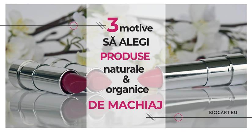 3 motive sa alegi produsele de machiaj naturale & organice