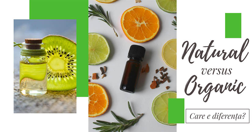 Natural vs Organic. Care e diferenta?