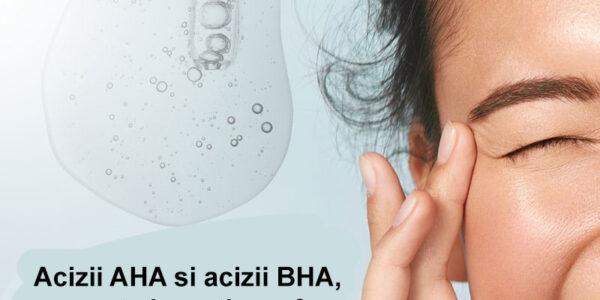 Acizii AHA si acizii BHA – ce sunt si ce stiu sa faca?